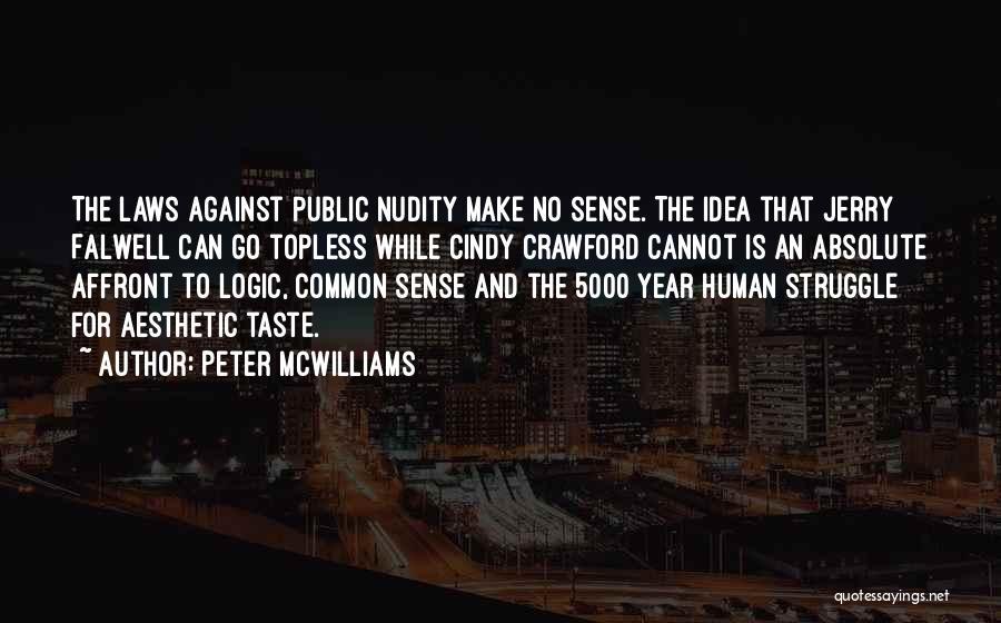 Peter McWilliams Quotes 984514