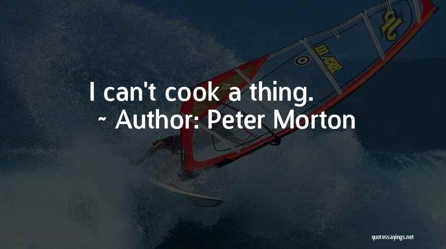Peter Morton Quotes 1215534