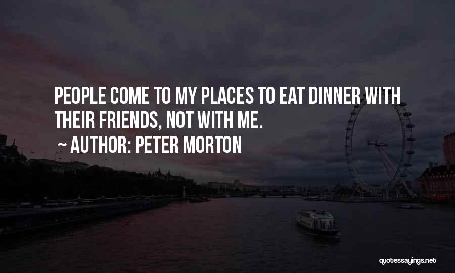 Peter Morton Quotes 1461316