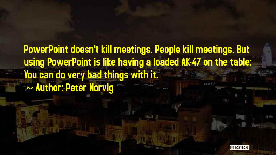 Peter Norvig Quotes 1870322
