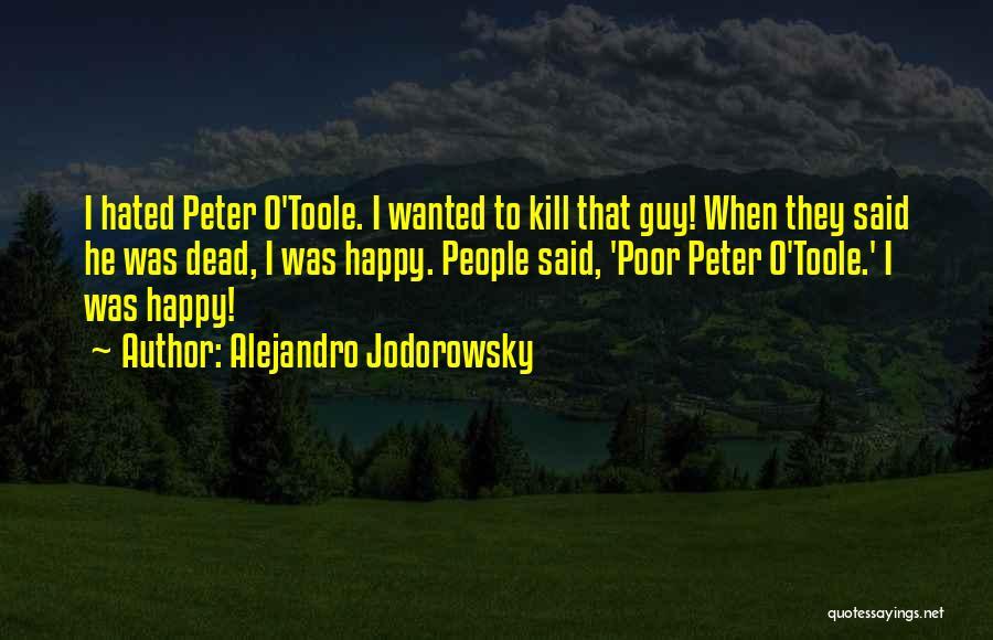 Peter O'sullivan Quotes By Alejandro Jodorowsky