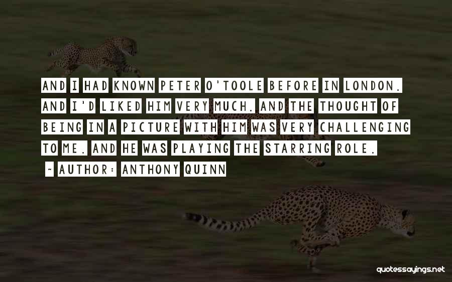 Peter O'sullivan Quotes By Anthony Quinn