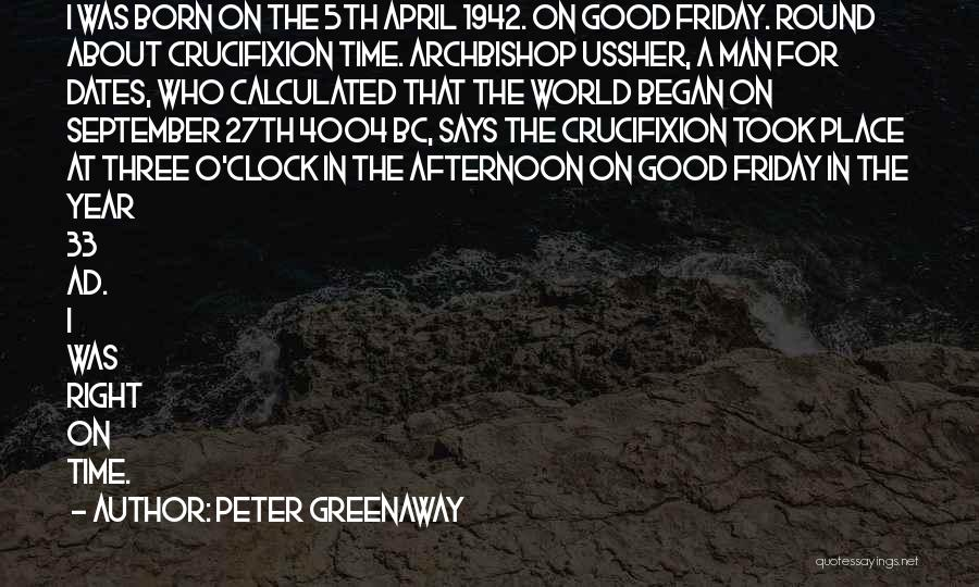 Peter O'sullivan Quotes By Peter Greenaway