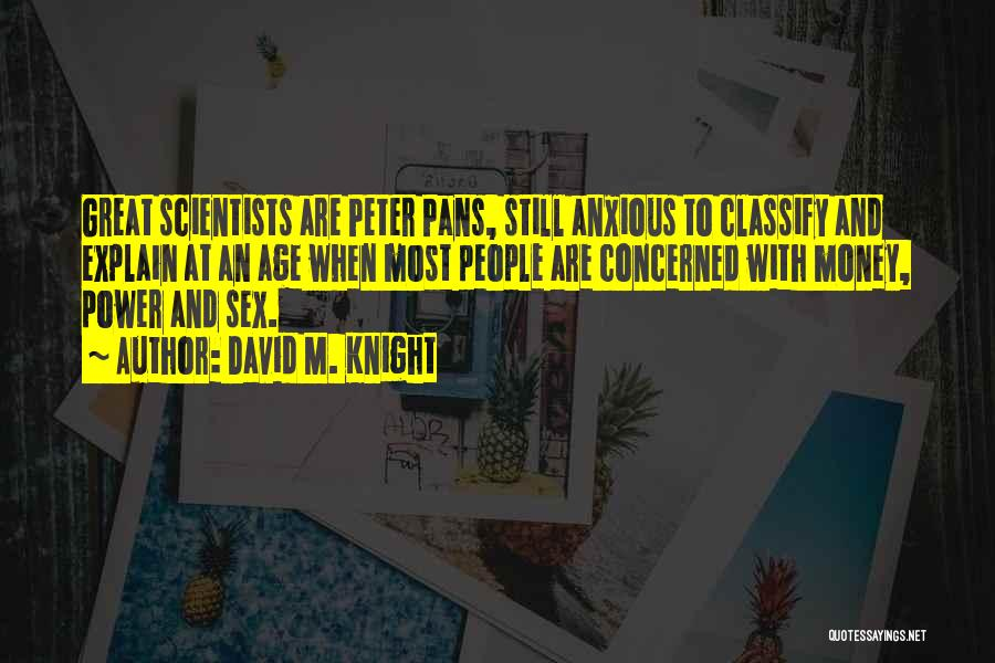 Peter Pans Quotes By David M. Knight