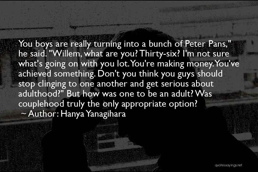 Peter Pans Quotes By Hanya Yanagihara