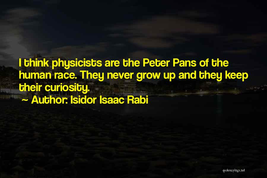 Peter Pans Quotes By Isidor Isaac Rabi
