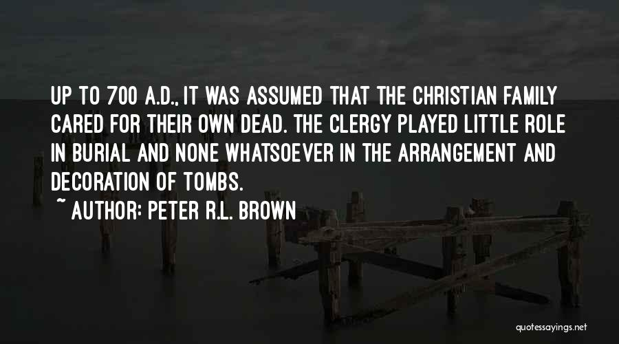 Peter R.L. Brown Quotes 839999