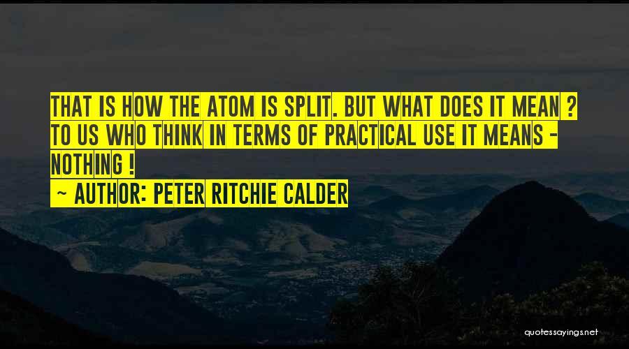 Peter Ritchie Calder Quotes 1455284