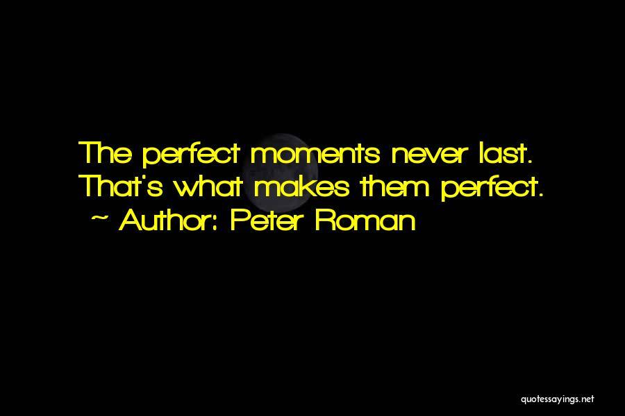 Peter Roman Quotes 1810548