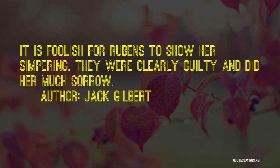Peter Rubens Quotes By Jack Gilbert