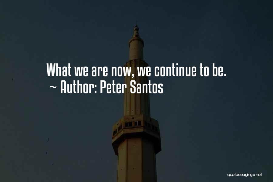 Peter Santos Quotes 390534