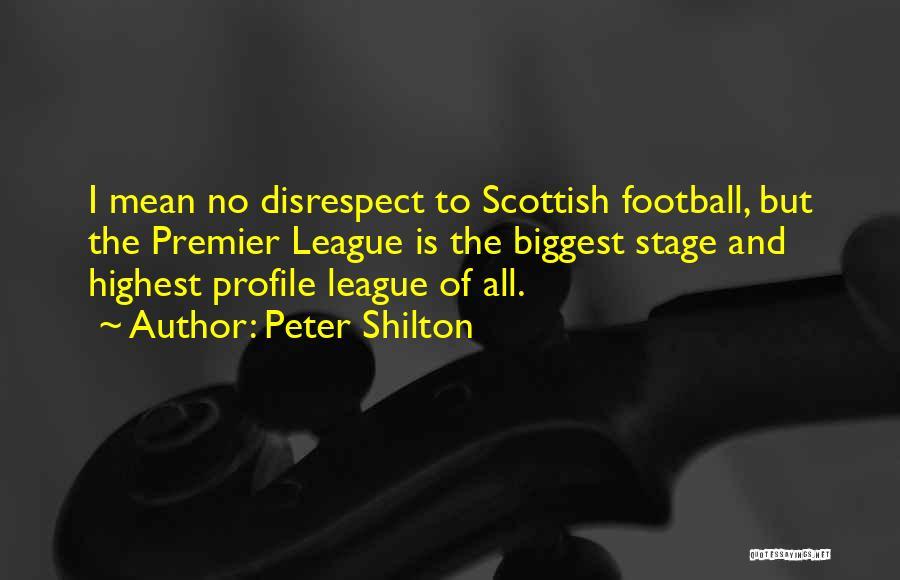 Peter Shilton Quotes 1006373