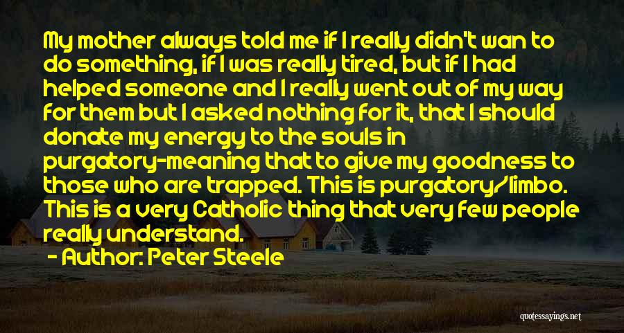 Peter Steele Quotes 787371
