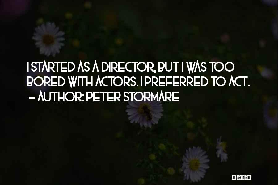 Peter Stormare Quotes 232977