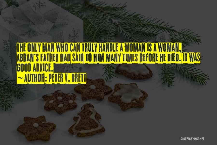 Peter V. Brett Quotes 1105788