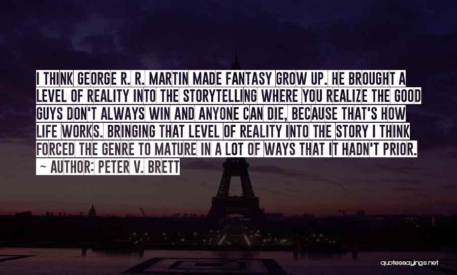 Peter V. Brett Quotes 114203