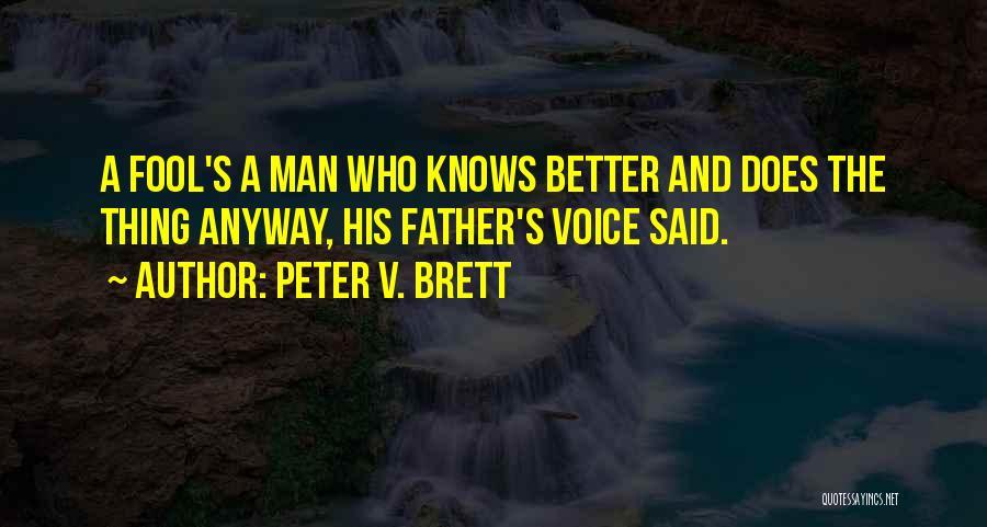Peter V. Brett Quotes 1284206