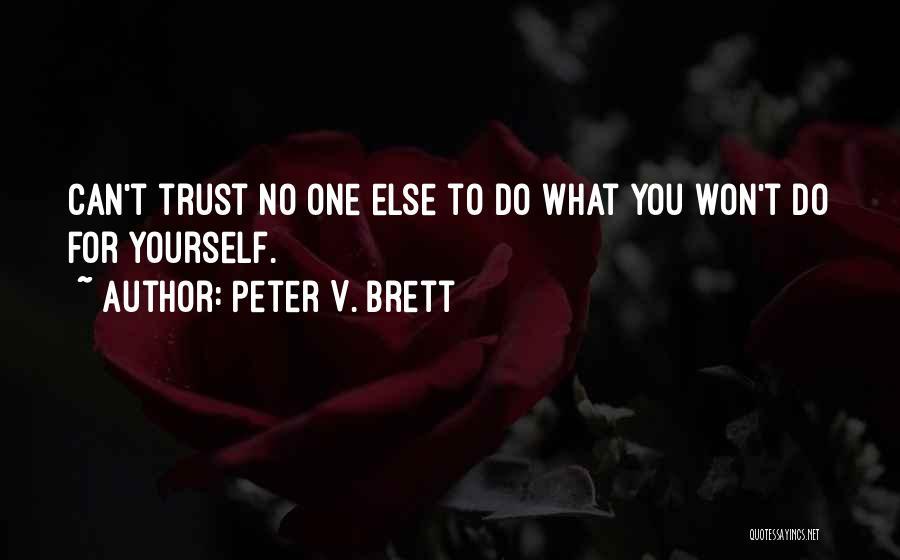 Peter V. Brett Quotes 1302167