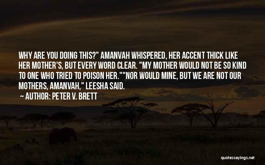 Peter V. Brett Quotes 1371599