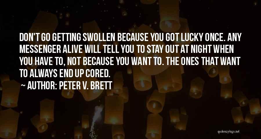 Peter V. Brett Quotes 1441669