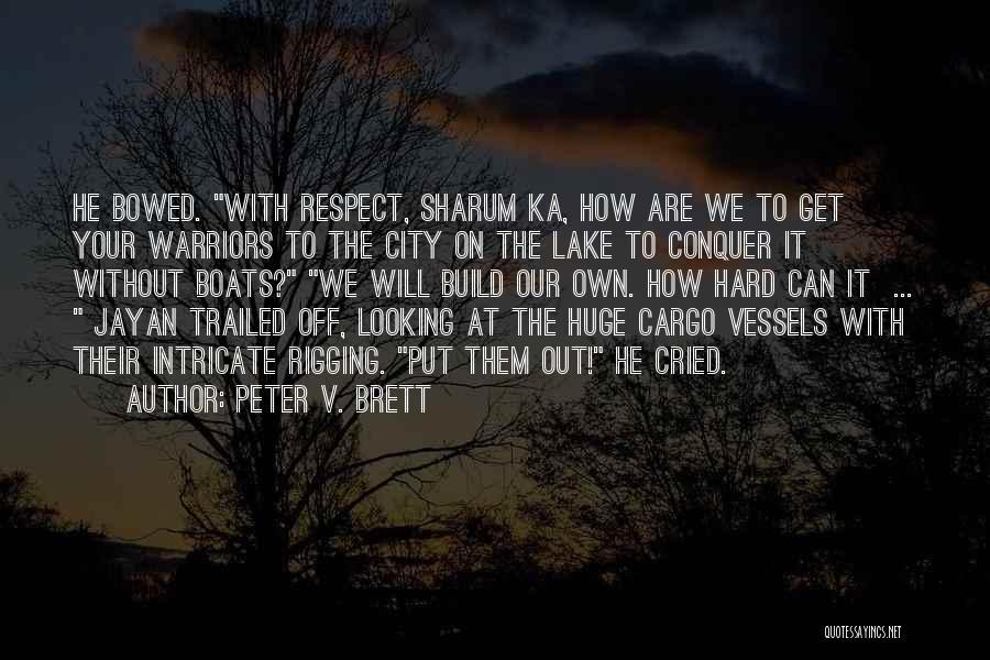Peter V. Brett Quotes 1443241