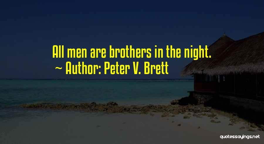 Peter V. Brett Quotes 1452726