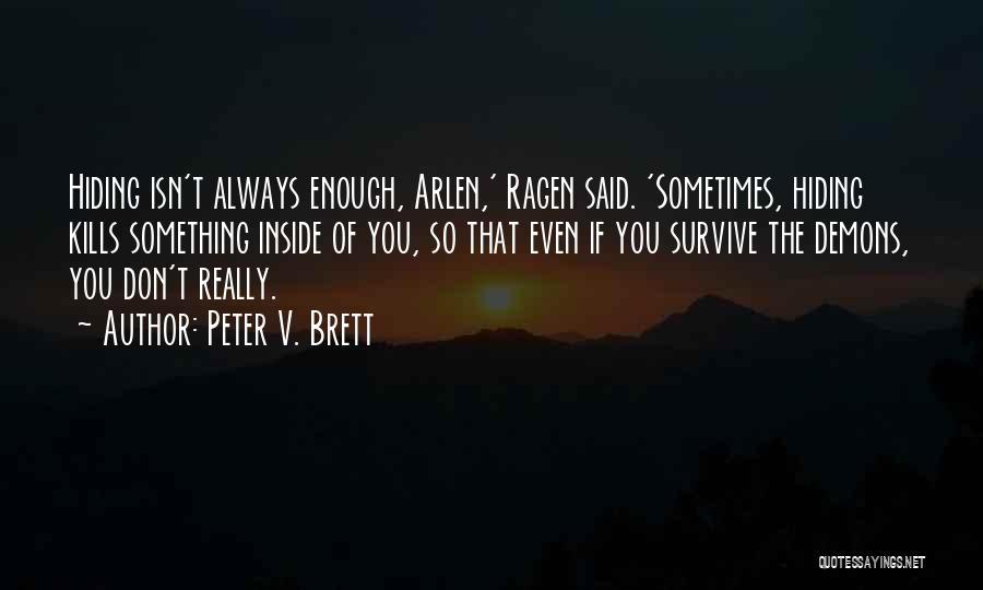 Peter V. Brett Quotes 1500609
