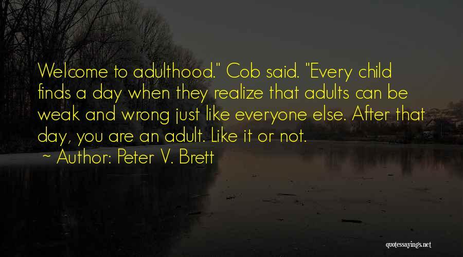 Peter V. Brett Quotes 1505742
