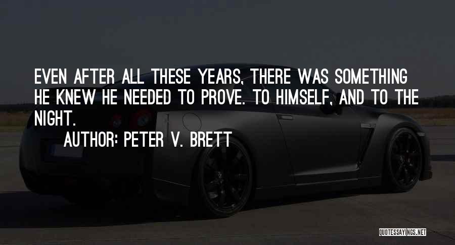 Peter V. Brett Quotes 1568407