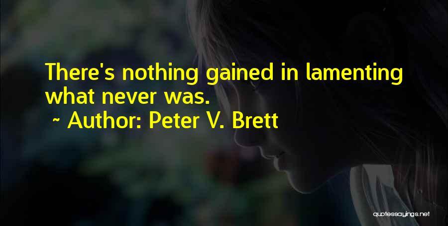 Peter V. Brett Quotes 1616994