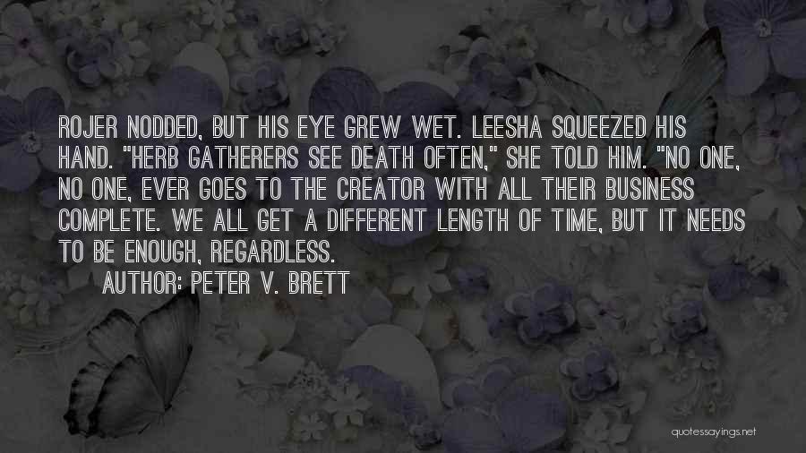Peter V. Brett Quotes 1626255