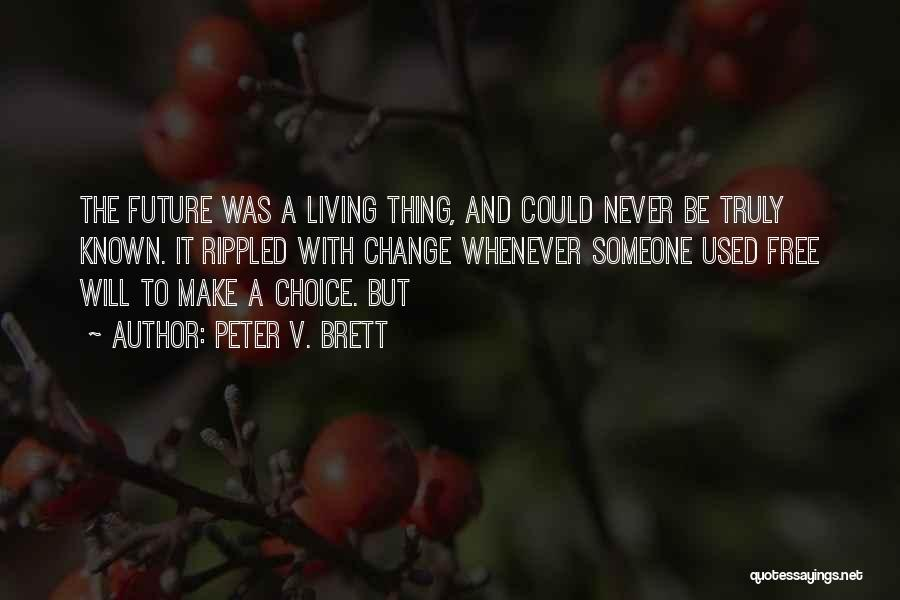Peter V. Brett Quotes 1635003