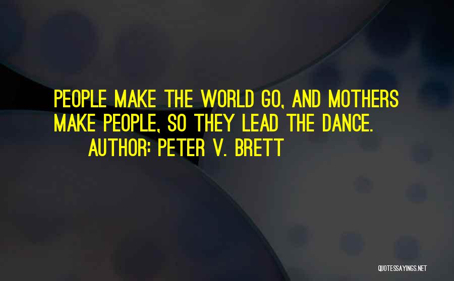 Peter V. Brett Quotes 1689774