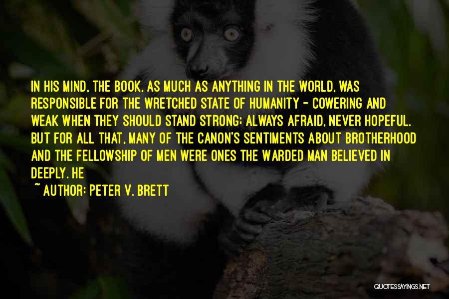 Peter V. Brett Quotes 1715398