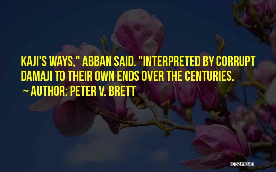 Peter V. Brett Quotes 172632