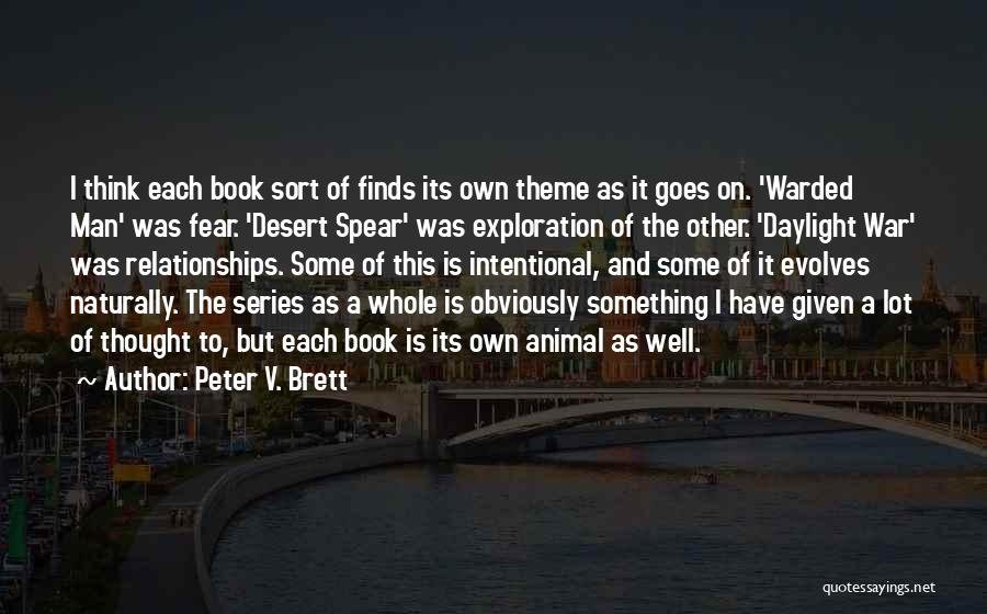 Peter V. Brett Quotes 1731227
