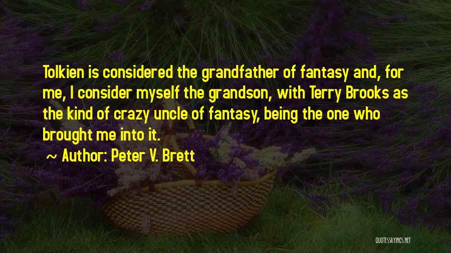 Peter V. Brett Quotes 1763916