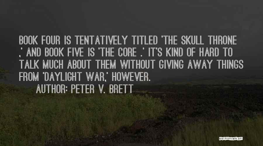 Peter V. Brett Quotes 1771631
