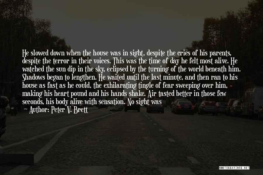Peter V. Brett Quotes 1911113