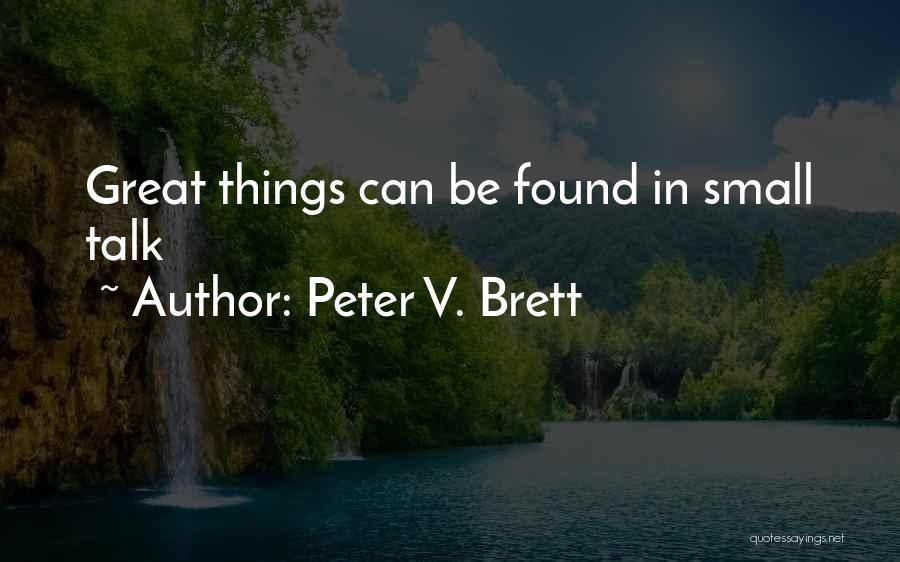 Peter V. Brett Quotes 2119709