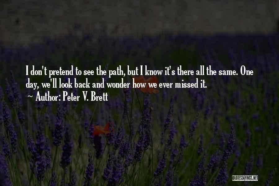 Peter V. Brett Quotes 2121409
