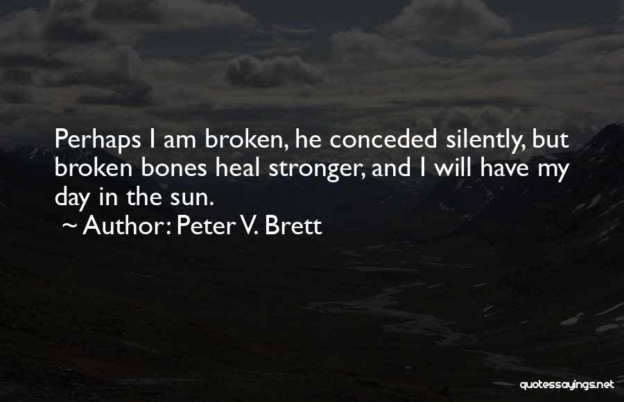 Peter V. Brett Quotes 2138473