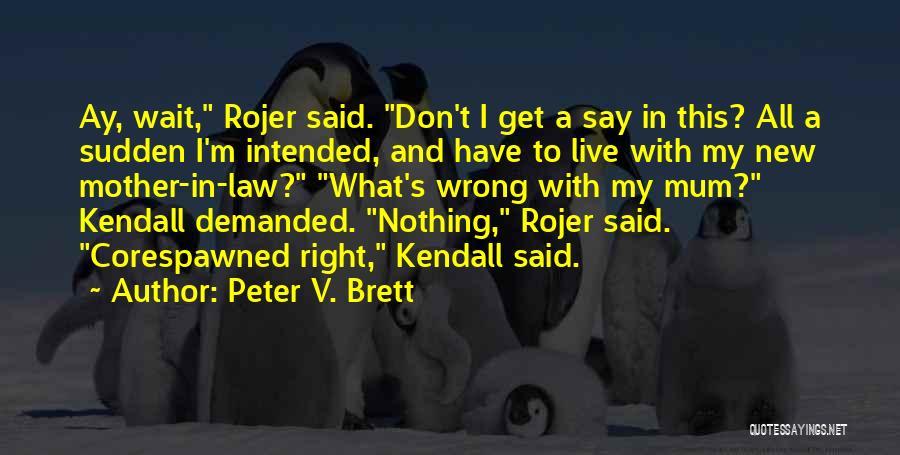Peter V. Brett Quotes 2201246