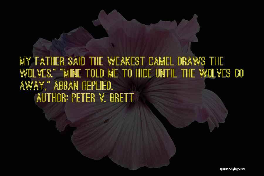 Peter V. Brett Quotes 2239624