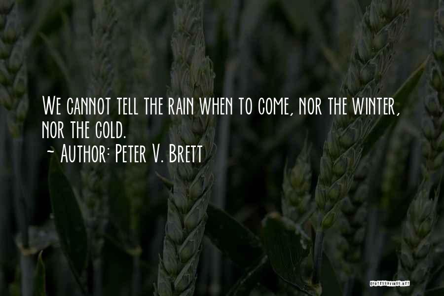 Peter V. Brett Quotes 380319