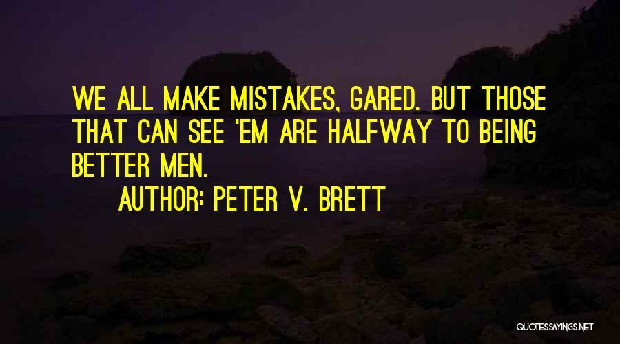 Peter V. Brett Quotes 399630