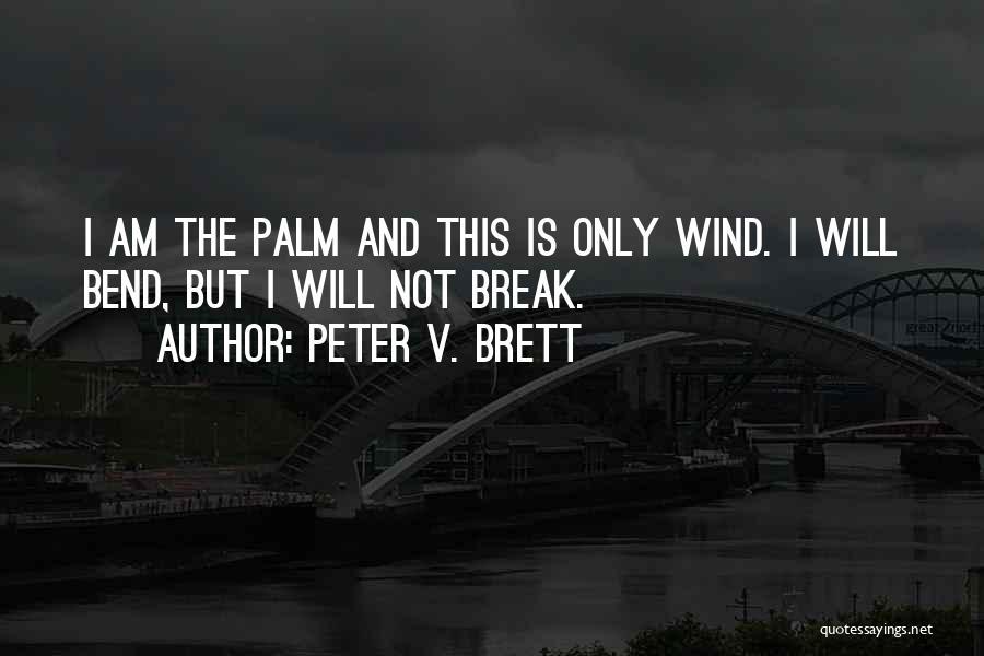 Peter V. Brett Quotes 422311