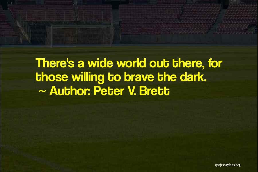 Peter V. Brett Quotes 447790