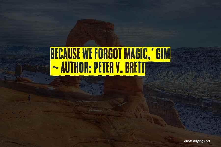 Peter V. Brett Quotes 517786