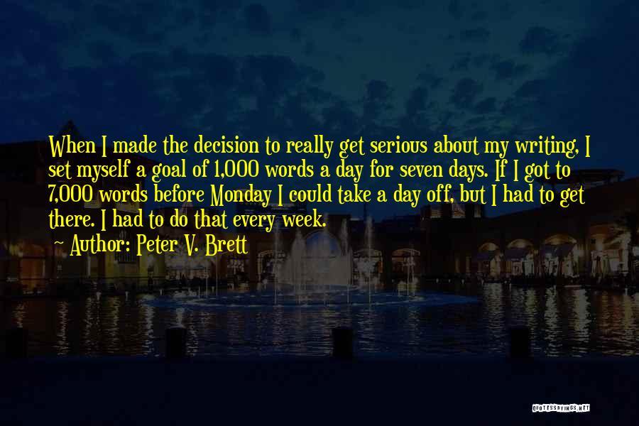 Peter V. Brett Quotes 690986